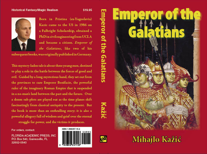Mihajlo, Kazic, book, amazon, Florida, new, Germany, fantasy, book store, order, human, power, ucla, mystery, newsletter,                                              simple, novel, publication, madness, Serbia, Emperor, Galatians